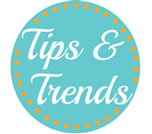 Tips and Trends